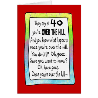 40th Over the Hill Funny Birthday Greeting Card