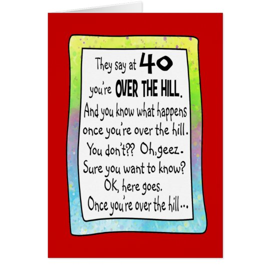 40th Over the Hill Funny Birthday Greeting Card – Humorous 40th Birthday Cards
