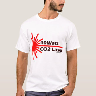 40Watt CO2 Laser Wear! T-Shirt