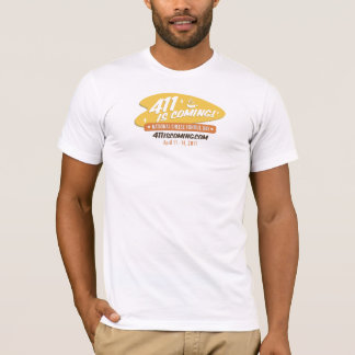411 IS COMING T-Shirt