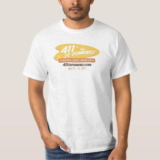 411 IS COMING Value T-Shirt