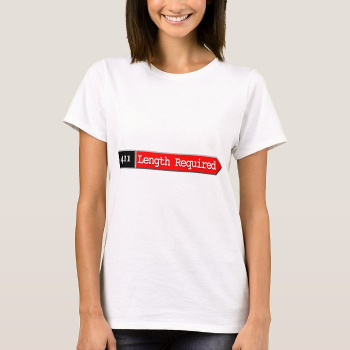411 - Length Required T-Shirt