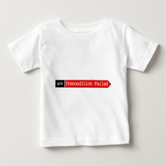 412 - Precondition Failed Baby T-Shirt