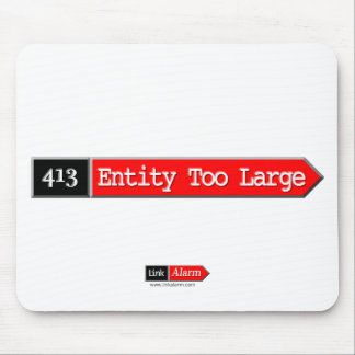 413 - Entity Too Large Mousepads