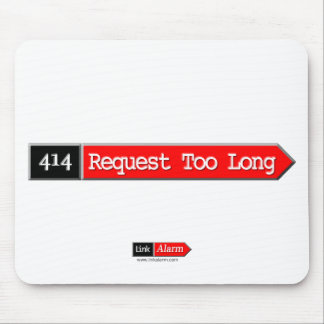 414 - Request Too Long Mouse Pad