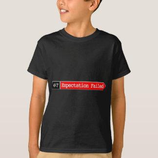 417-Expectation Failed T-Shirt