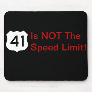 41 Is NOT The Speed Limit Mouse Pad