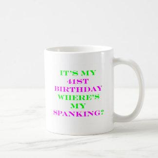 41 Where s my spanking Mugs