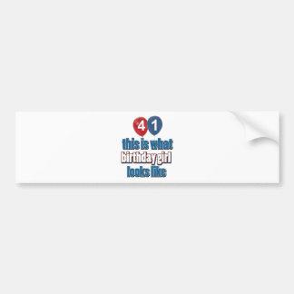 41 year old birthday girl designs bumper sticker
