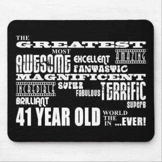 41st Birthday Party Greatest Forty One Year Old Mouse Pad