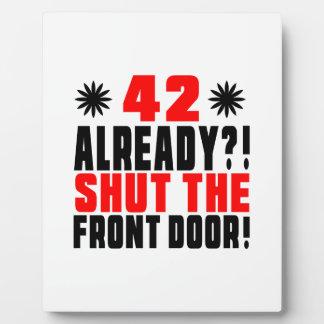 42 Already ?! Shut The Front Door! Plaque