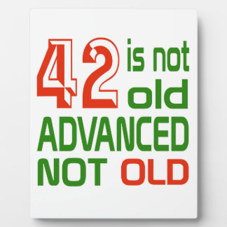 42 is not old advanced not old display plaques
