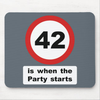 42 is when the Party Starts Mouse Pad
