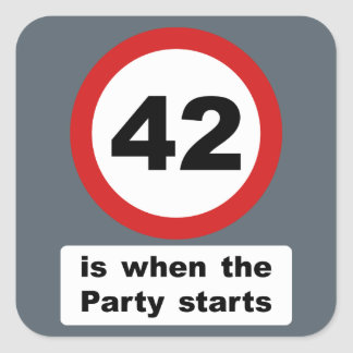 42 is when the Party Starts Square Sticker