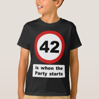 42 is when the Party Starts T-Shirt