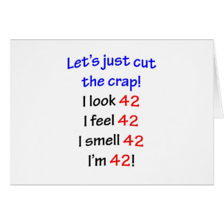 42  Let's cut the crap Card
