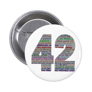 42: Life the Universe and Everything 2 Inch Round Button