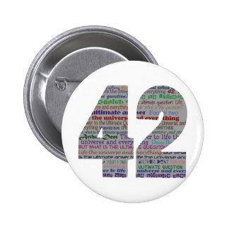 42: Vida el universo y todo Pin Redondo De 2 Pulgadas