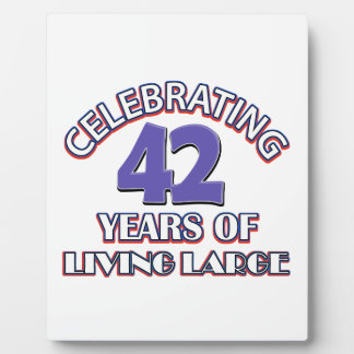 42 years of living large birthday designs photo plaques