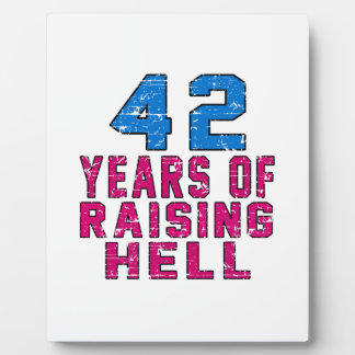 42 Years of raising hell Photo Plaques