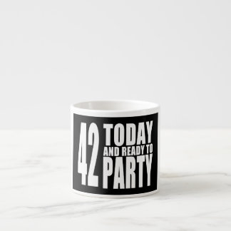 42nd Birthdays Parties : 42 Today & Ready to Party Espresso Cup