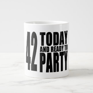 42nd Birthdays Parties : 42 Today & Ready to Party Large Coffee Mug