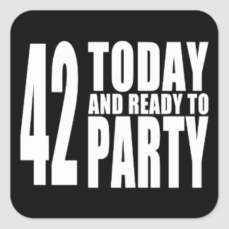 42nd Birthdays Parties : 42 Today & Ready to Party Square Sticker
