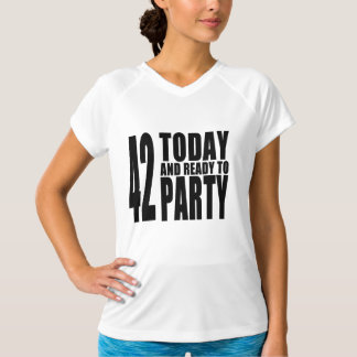 42nd Birthdays Parties : 42 Today & Ready to Party T-Shirt