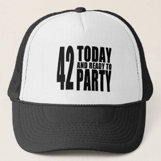 42nd Birthdays Parties : 42 Today & Ready to Party Trucker Hat