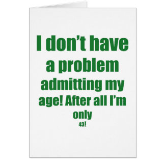 43 admita mi edad tarjeta de felicitación