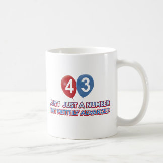43 aint just a number coffee mug
