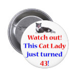 43 Cat Lady Pinback Button