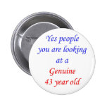 43  Genuine 43 Year Old Buttons