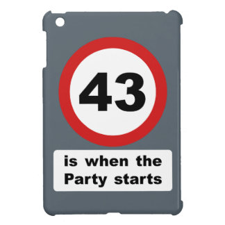 43 is when the Party Starts Cover For The iPad Mini