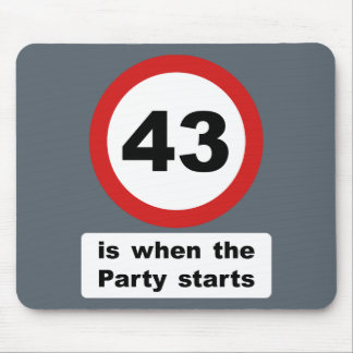 43 is when the Party Starts Mouse Pad