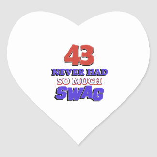 43 never had so much swag heart sticker