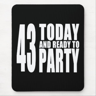 43rd Birthdays Parties : 43 Today & Ready to Party Mouse Pad