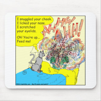 443 Cat wake-up: scratched your eyelid - cartoon Mouse Pad