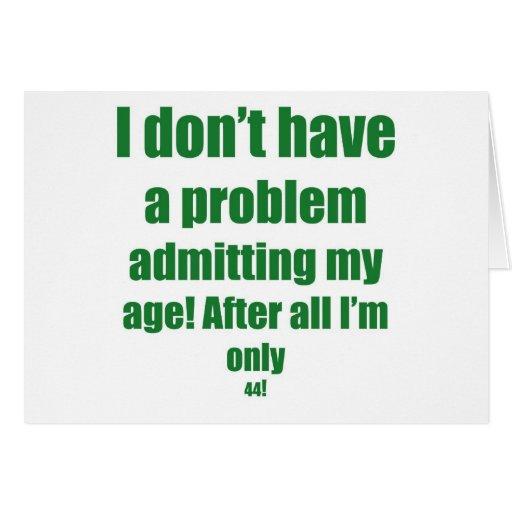 44 admita mi edad tarjeta de felicitación
