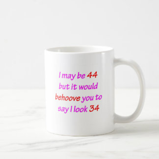 44 Behoove you Coffee Mug