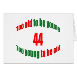 44 demasiado viejo felicitacion