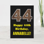 "[ Thumbnail: 44th Birthday: Name, Faux Wood Grain Pattern ""44"" Card ]"