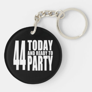 44th Birthdays Parties : 44 Today & Ready to Party Keychain
