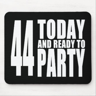 44th Birthdays Parties : 44 Today & Ready to Party Mouse Pad
