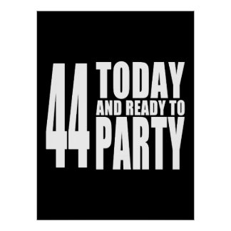 44th Birthdays Parties : 44 Today & Ready to Party Poster