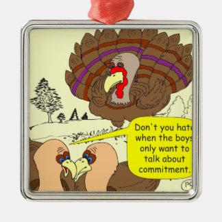 450 turkey commitment Cartoon Metal Ornament