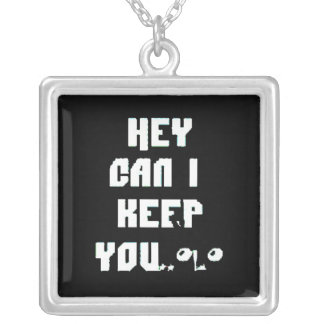 4519f5 Hey can eye keep you? flirting comments Silver Plated Necklace