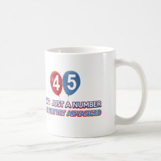 45 aint just a number coffee mug