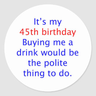 45 buy me a drink classic round sticker