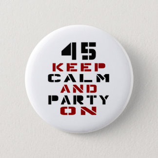 45 Keep calm and party on Pinback Button